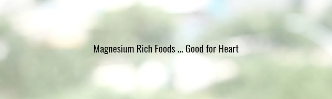 MAGNESIUM RICH FOOD IS GOOD FOR HEART